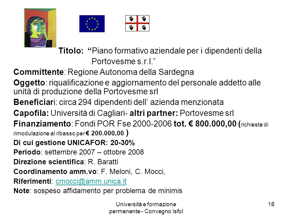 Università e formazione permanente - Convegno Isfol 16 Titolo: Piano formativo aziendale per i dipendenti della Portovesme s.r.l. Committente: Regione