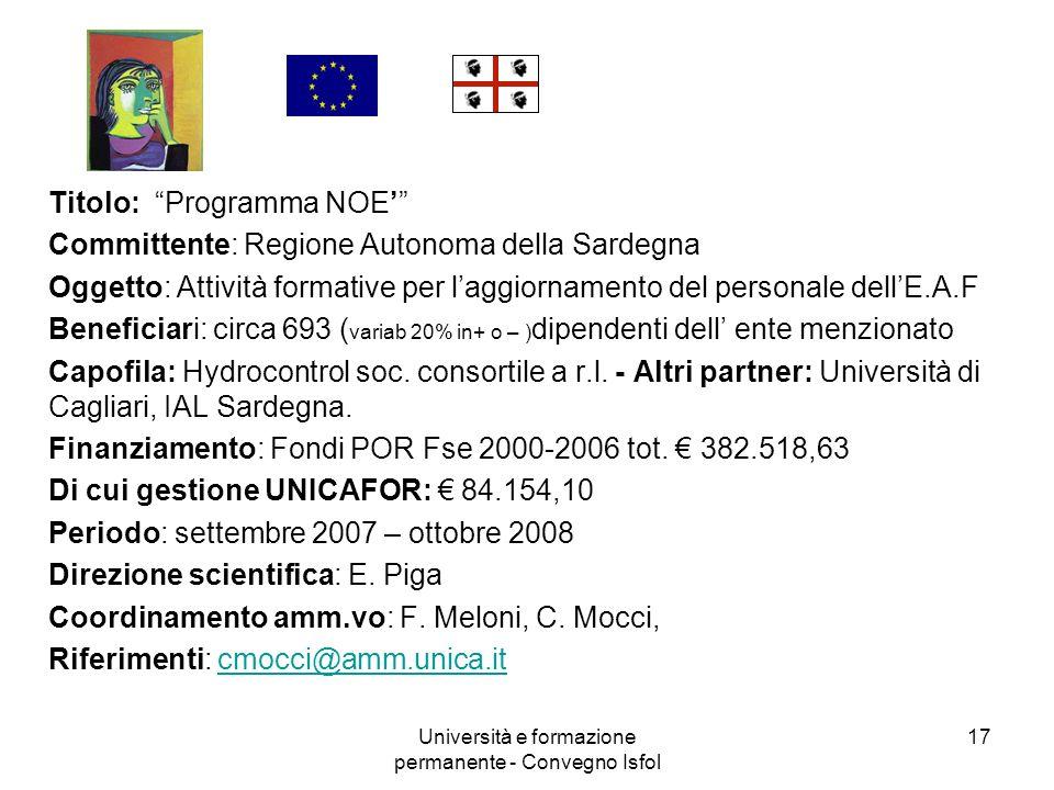 Università e formazione permanente - Convegno Isfol 17 Titolo: Programma NOE Committente: Regione Autonoma della Sardegna Oggetto: Attività formative