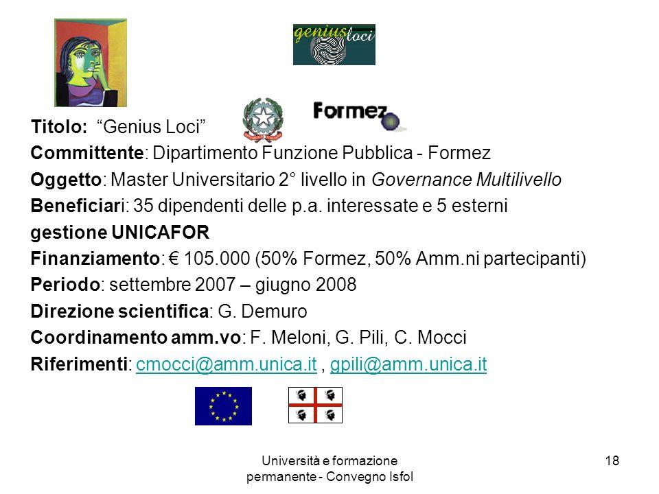 Università e formazione permanente - Convegno Isfol 18 Titolo: Genius Loci Committente: Dipartimento Funzione Pubblica - Formez Oggetto: Master Univer