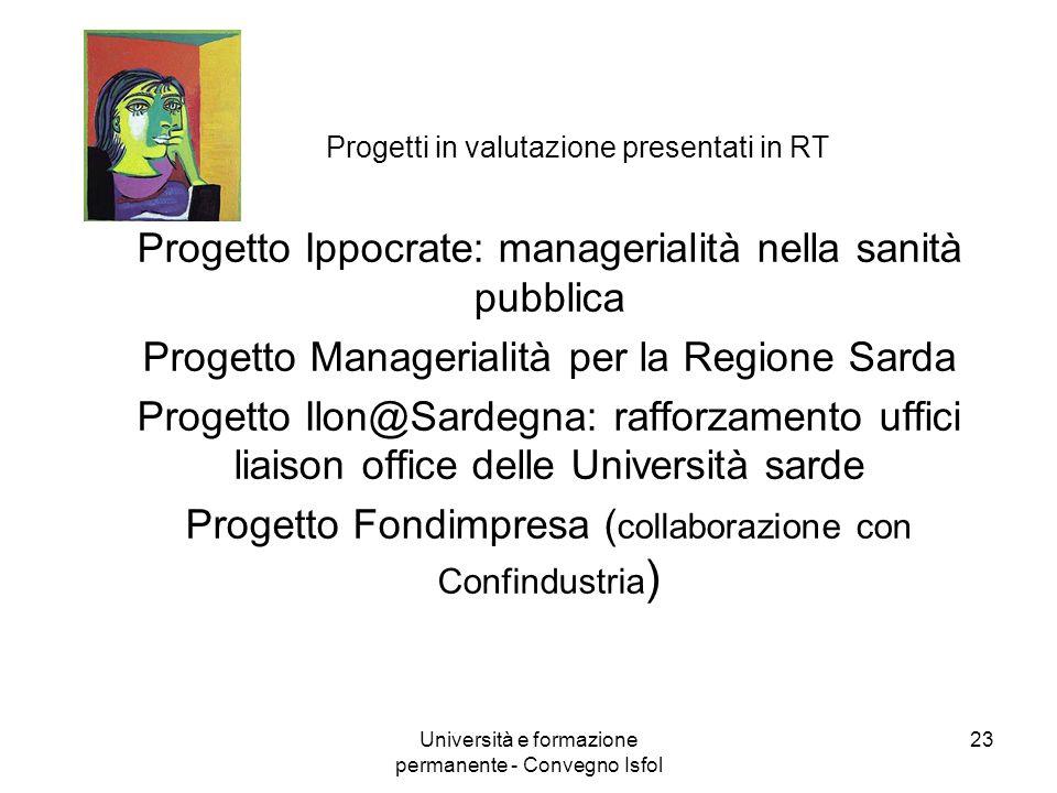 Università e formazione permanente - Convegno Isfol 23 Progetti in valutazione presentati in RT Progetto Ippocrate: managerialità nella sanità pubblic