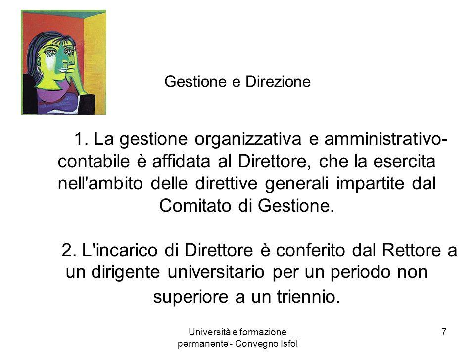 Università e formazione permanente - Convegno Isfol 7 Gestione e Direzione 1. La gestione organizzativa e amministrativo- contabile è affidata al Dire