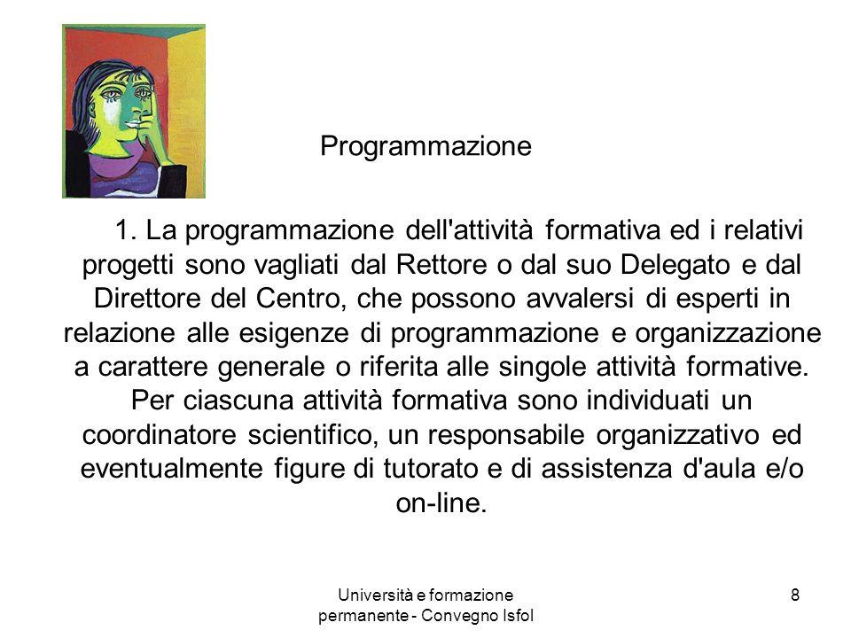Università e formazione permanente - Convegno Isfol 19 Affidamento della Presidenza del Consiglio dei Ministri Dipartimento per gli Affari regionali 30.000 giugno 2007 – maggio 2008 Coord.