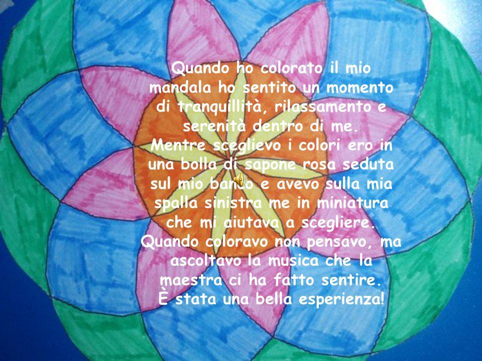 Quando ho colorato il mio mandala ho sentito un momento di tranquillità, rilassamento e serenità dentro di me. Mentre sceglievo i colori ero in una bo