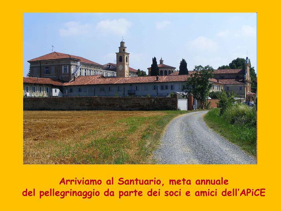 Arriviamo al Santuario, meta annuale del pellegrinaggio da parte dei soci e amici dellAPiCE