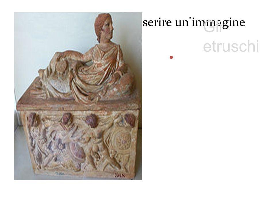 Fare clic sull'icona per inserire un'immagine Gli etruschi vissero nel 1 millennio a. c nella Pianura Padana