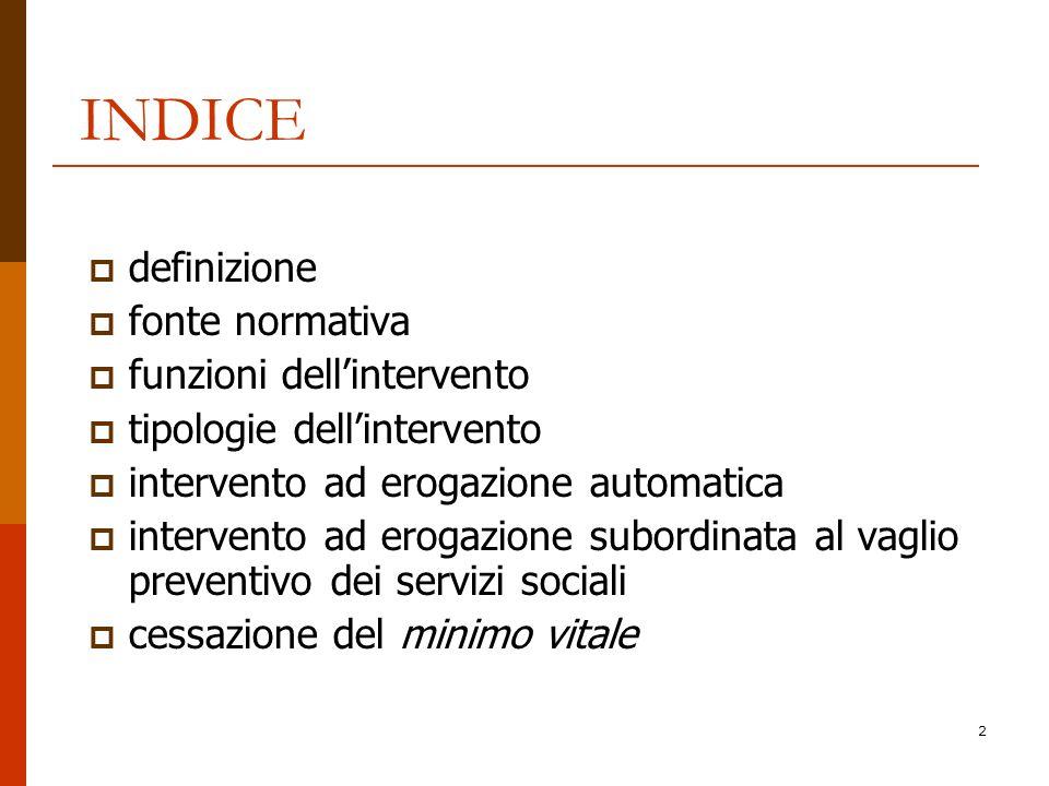 2 INDICE definizione fonte normativa funzioni dellintervento tipologie dellintervento intervento ad erogazione automatica intervento ad erogazione sub