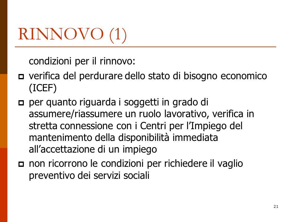21 RINNOVO (1) condizioni per il rinnovo: verifica del perdurare dello stato di bisogno economico (ICEF) per quanto riguarda i soggetti in grado di as