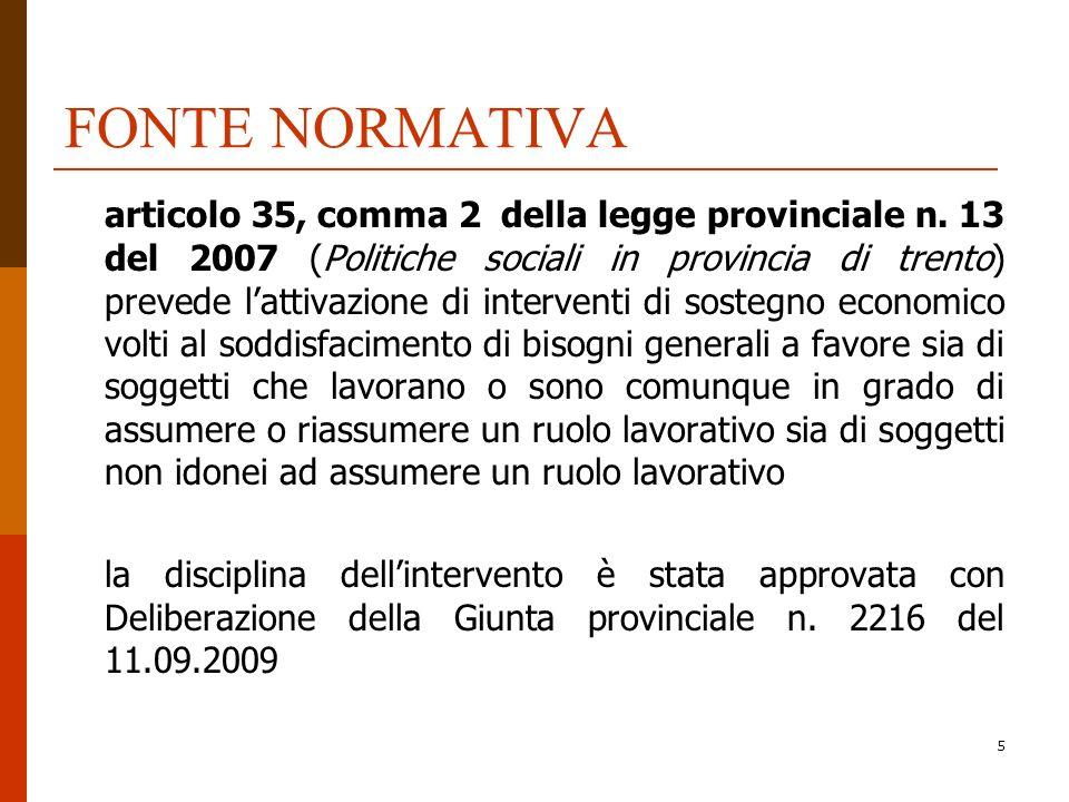5 FONTE NORMATIVA articolo 35, comma 2 della legge provinciale n. 13 del 2007 (Politiche sociali in provincia di trento) prevede lattivazione di inter