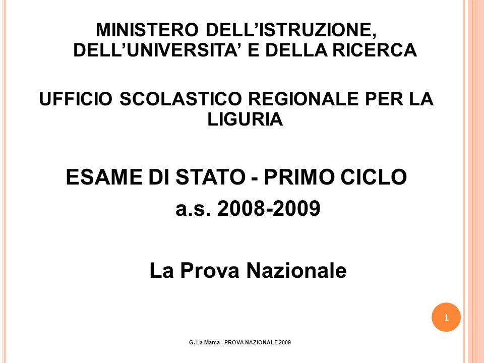 1 MINISTERO DELLISTRUZIONE, DELLUNIVERSITA E DELLA RICERCA UFFICIO SCOLASTICO REGIONALE PER LA LIGURIA ESAME DI STATO - PRIMO CICLO a.s.