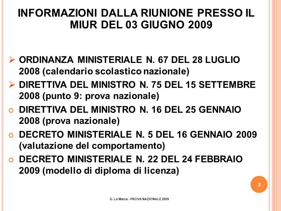3 INFORMAZIONI DALLA RIUNIONE PRESSO IL MIUR DEL 03 GIUGNO 2009 ORDINANZA MINISTERIALE N.