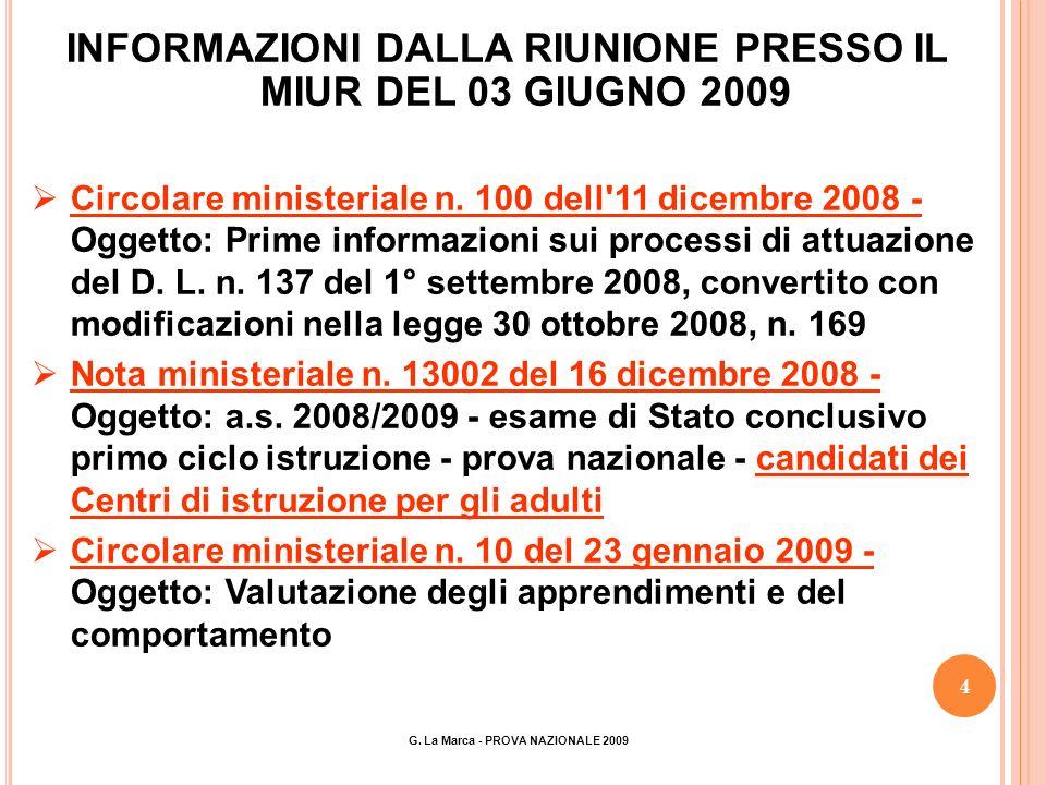 4 INFORMAZIONI DALLA RIUNIONE PRESSO IL MIUR DEL 03 GIUGNO 2009 Circolare ministeriale n.