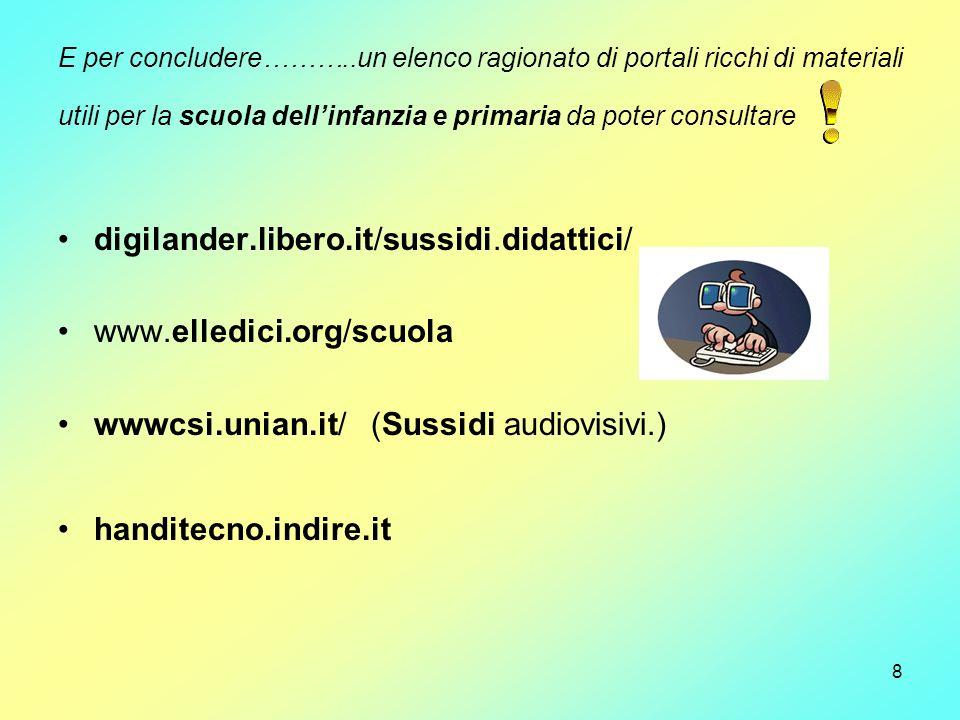 8 E per concludere………..un elenco ragionato di portali ricchi di materiali utili per la scuola dellinfanzia e primaria da poter consultare digilander.l