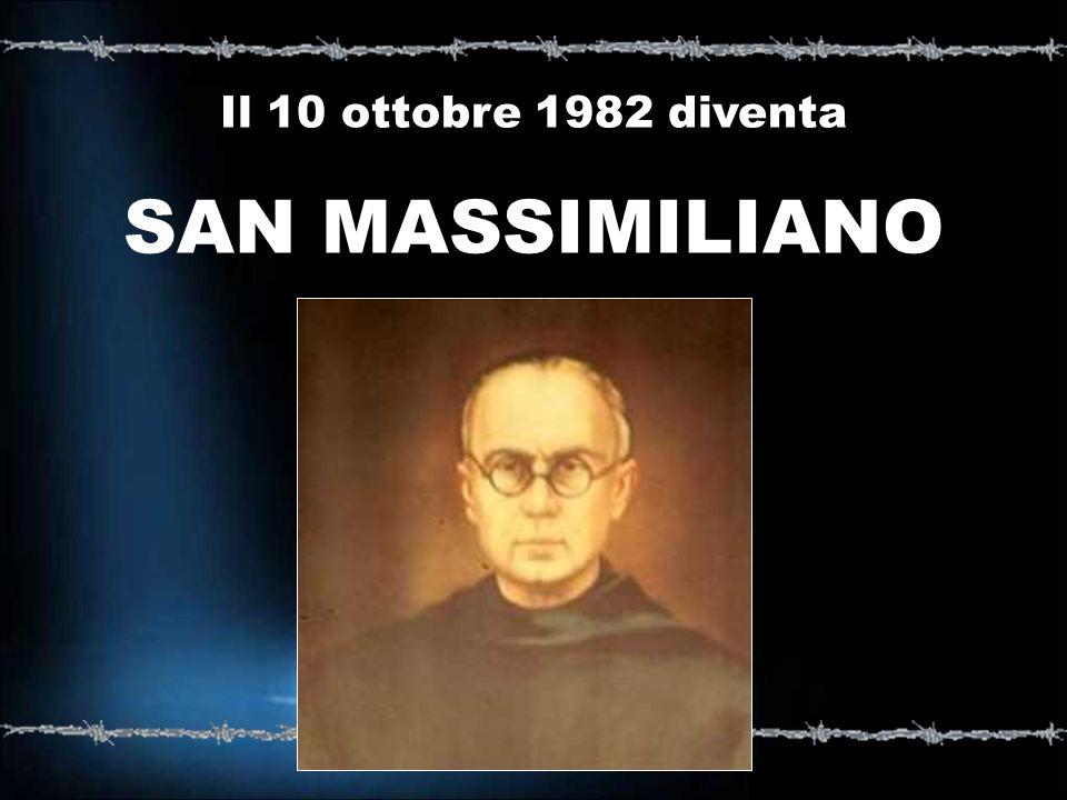 Il 10 ottobre 1982 diventa SAN MASSIMILIANO