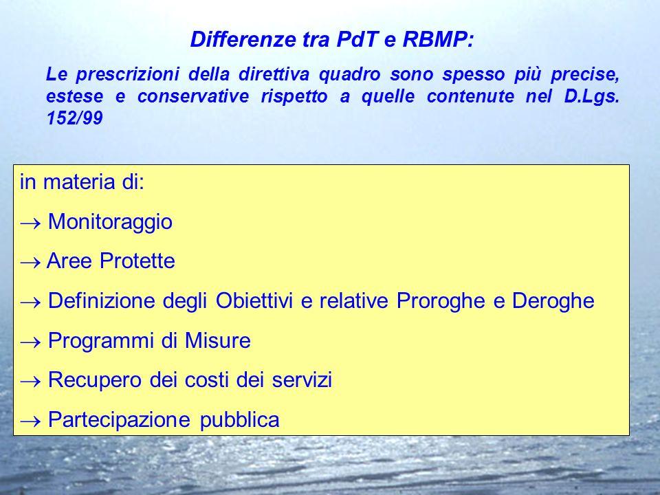 Differenze tra PdT e RBMP: Le prescrizioni della direttiva quadro sono spesso più precise, estese e conservative rispetto a quelle contenute nel D.Lgs