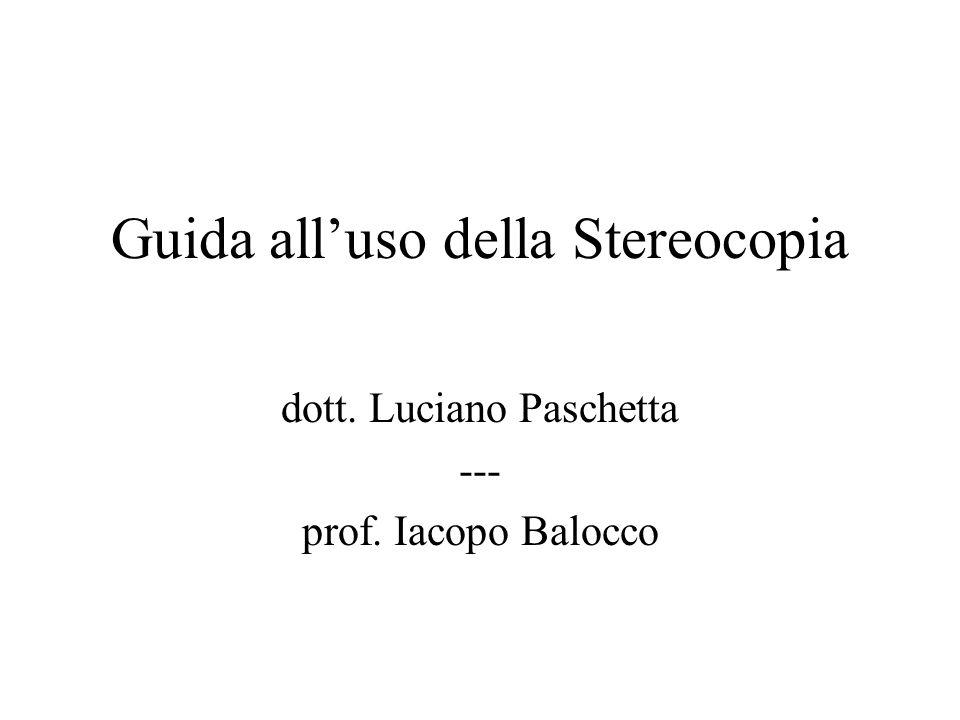 Guida alluso della Stereocopia dott. Luciano Paschetta --- prof. Iacopo Balocco