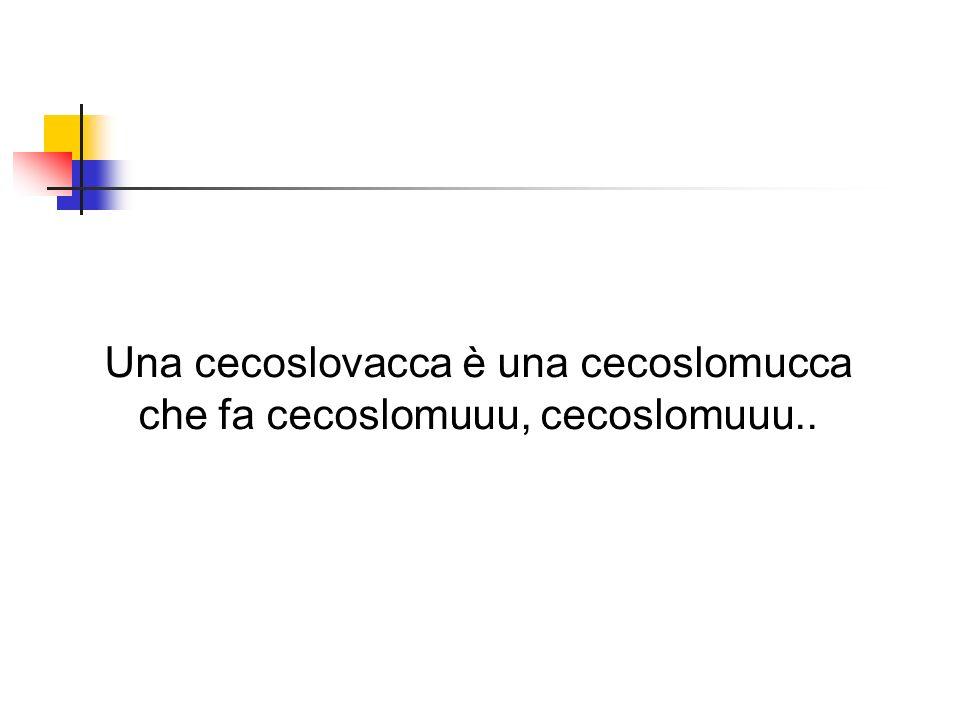 Una cecoslovacca è una cecoslomucca che fa cecoslomuuu, cecoslomuuu..