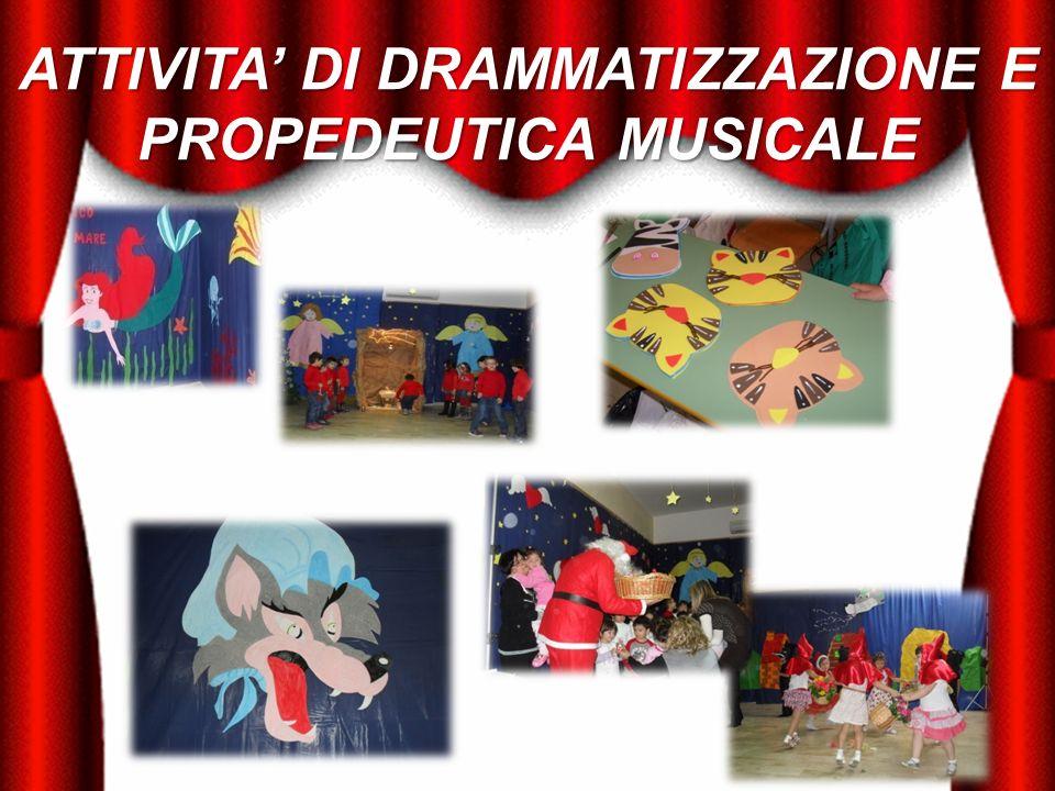 ATTIVITA DI DRAMMATIZZAZIONE E PROPEDEUTICA MUSICALE