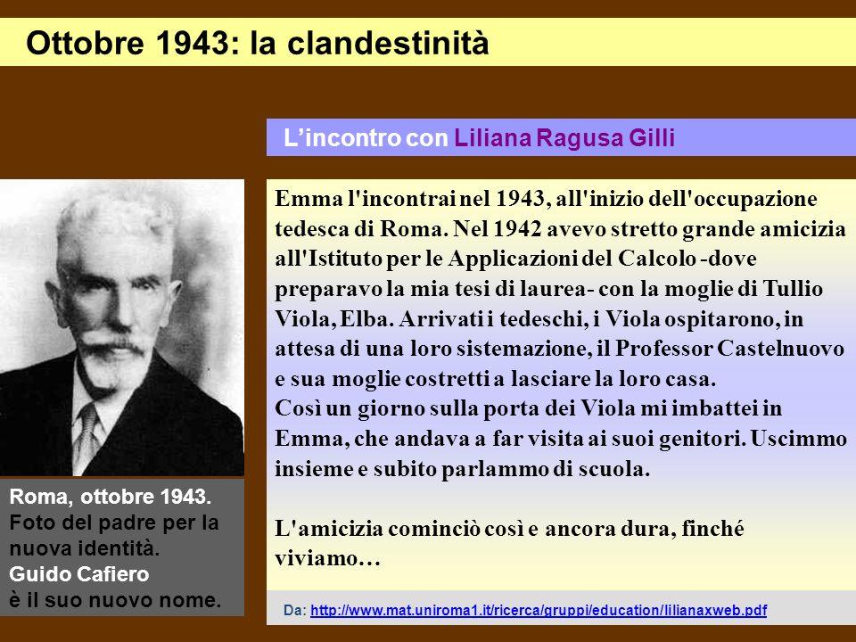 Roma, ottobre 1943. Foto del padre per la nuova identità. Guido Cafiero è il suo nuovo nome. Lincontro con Liliana Ragusa Gilli Ottobre 1943: la cland
