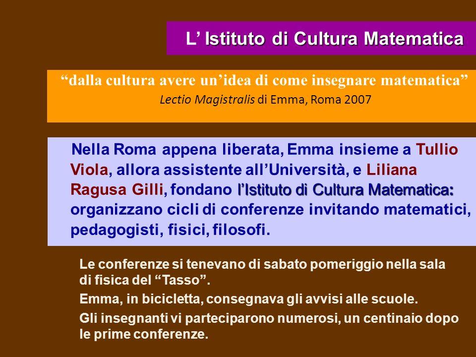 Istituto di Cultura Matematica L Istituto di Cultura Matematica lIstituto di Cultura Matematica: Nella Roma appena liberata, Emma insieme a Tullio Vio