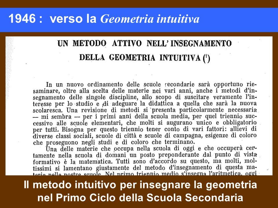 Il metodo intuitivo per insegnare la geometria nel Primo Ciclo della Scuola Secondaria http://www.science.unitn.it/~fontanar/EMMA/emma.htm 1946 : vers