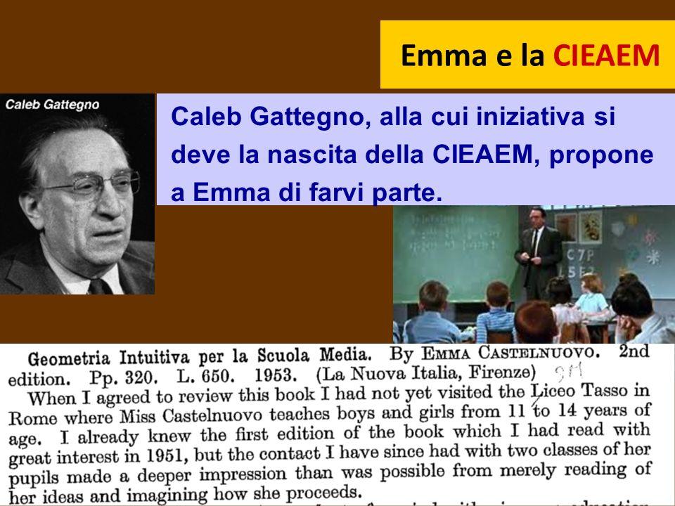 Emma e la CIEAEM Caleb Gattegno, alla cui iniziativa si deve la nascita della CIEAEM, propone a Emma di farvi parte.