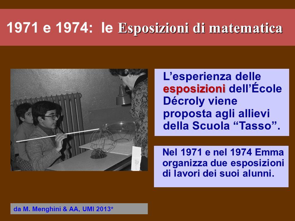 Esposizioni di matematica 1971 e 1974: le Esposizioni di matematica esposizioni Lesperienza delle esposizioni dellÉcole Décroly viene proposta agli al