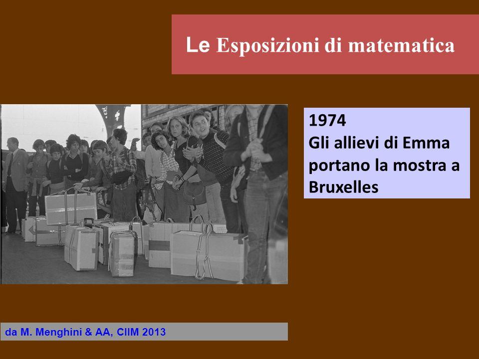 1974 Gli allievi di Emma portano la mostra a Bruxelles da M. Menghini & AA, CIIM 2013 Le Esposizioni di matematica
