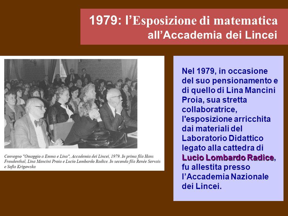 Lucio Lombardo Radice Nel 1979, in occasione del suo pensionamento e di quello di Lina Mancini Proia, sua stretta collaboratrice, l'esposizione arricc