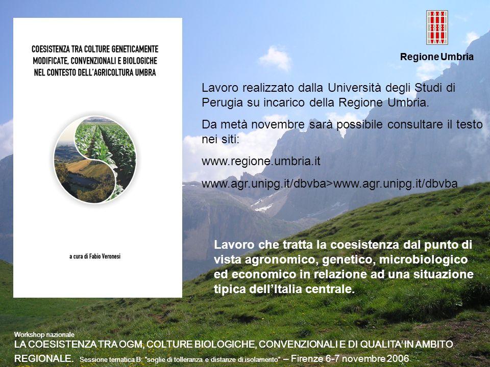 Regione Umbria Workshop nazionale LA COESISTENZA TRA OGM, COLTURE BIOLOGICHE, CONVENZIONALI E DI QUALITA IN AMBITO REGIONALE. Sessione tematica B: sog