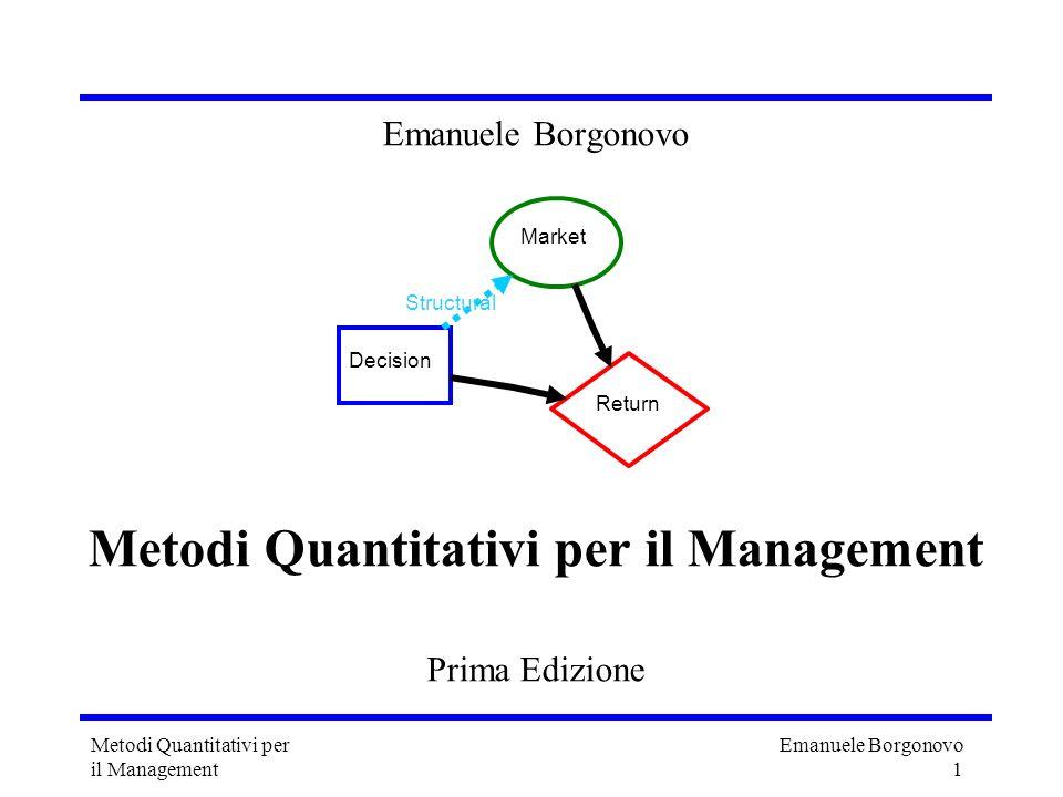 Emanuele Borgonovo 1 Metodi Quantitativi per il Management Emanuele Borgonovo Metodi Quantitativi per il Management Prima Edizione Decision Market Ret