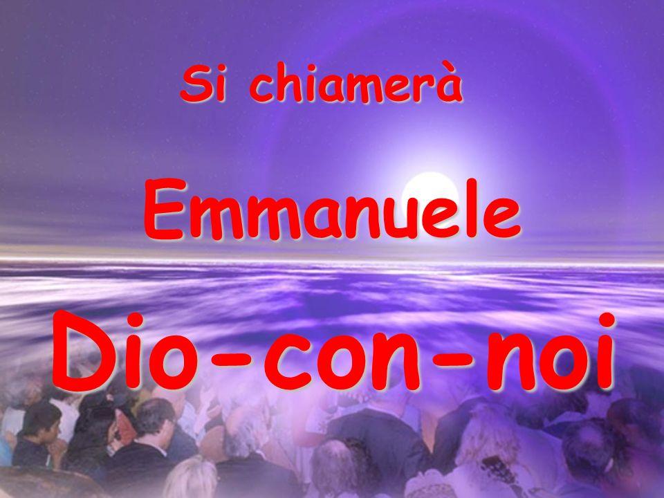 Si chiamerà Dio-con-noi Emmanuele