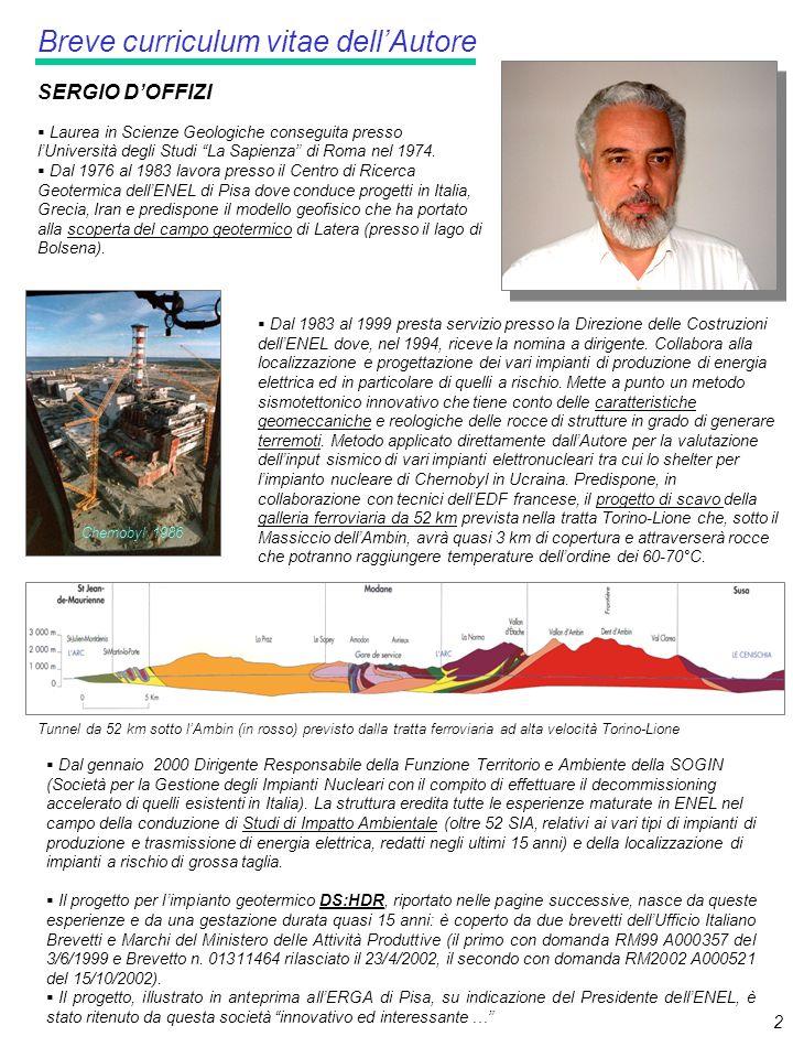 2 SERGIO DOFFIZI Dal gennaio 2000 Dirigente Responsabile della Funzione Territorio e Ambiente della SOGIN (Società per la Gestione degli Impianti Nucleari con il compito di effettuare il decommissioning accelerato di quelli esistenti in Italia).