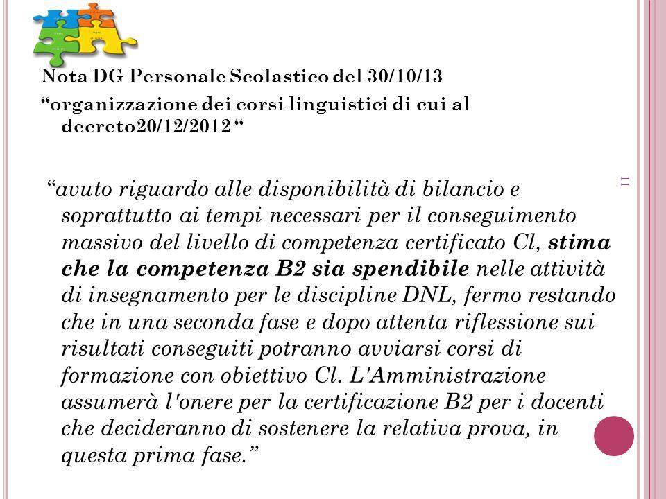 Nota DG Personale Scolastico del 30/10/13 organizzazione dei corsi linguistici di cui al decreto20/12/2012 avuto riguardo alle disponibilità di bilanc