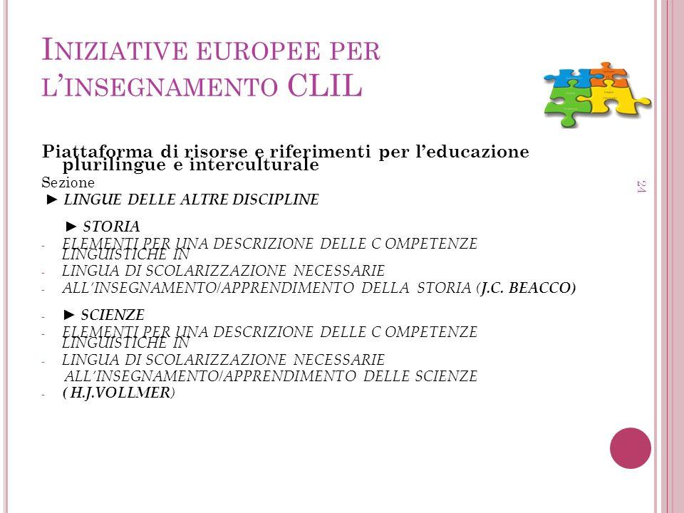 I NIZIATIVE EUROPEE PER L INSEGNAMENTO CLIL Piattaforma di risorse e riferimenti per leducazione plurilingue e interculturale Sezione LINGUE DELLE ALT