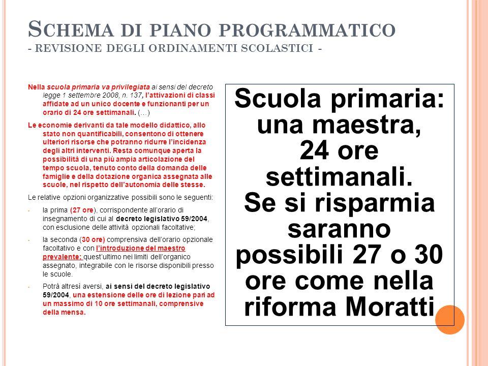 S CHEMA DI PIANO PROGRAMMATICO - REVISIONE DEGLI ORDINAMENTI SCOLASTICI - Nella scuola primaria va privilegiata ai sensi del decreto legge 1 settembre 2008, n.