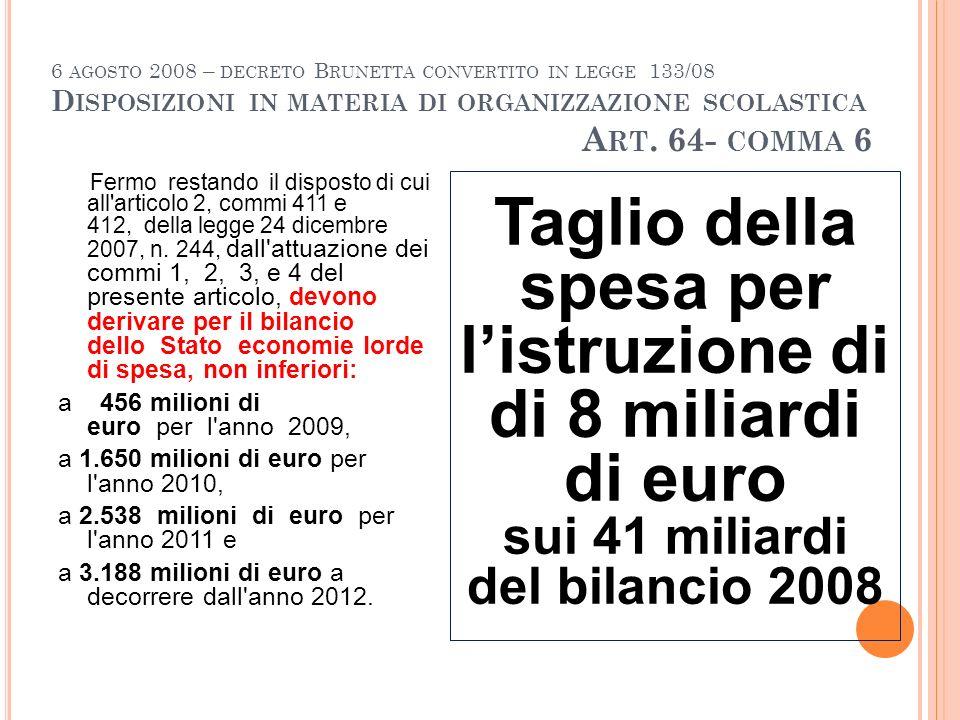 6 AGOSTO 2008 – DECRETO B RUNETTA CONVERTITO IN LEGGE 133/08 D ISPOSIZIONI IN MATERIA DI LIBRI SCOLASTICI A RT.