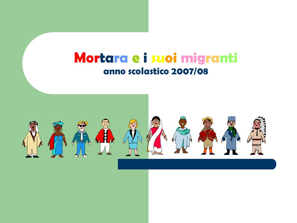 Mortara e i suoi migranti anno scolastico 2007/08