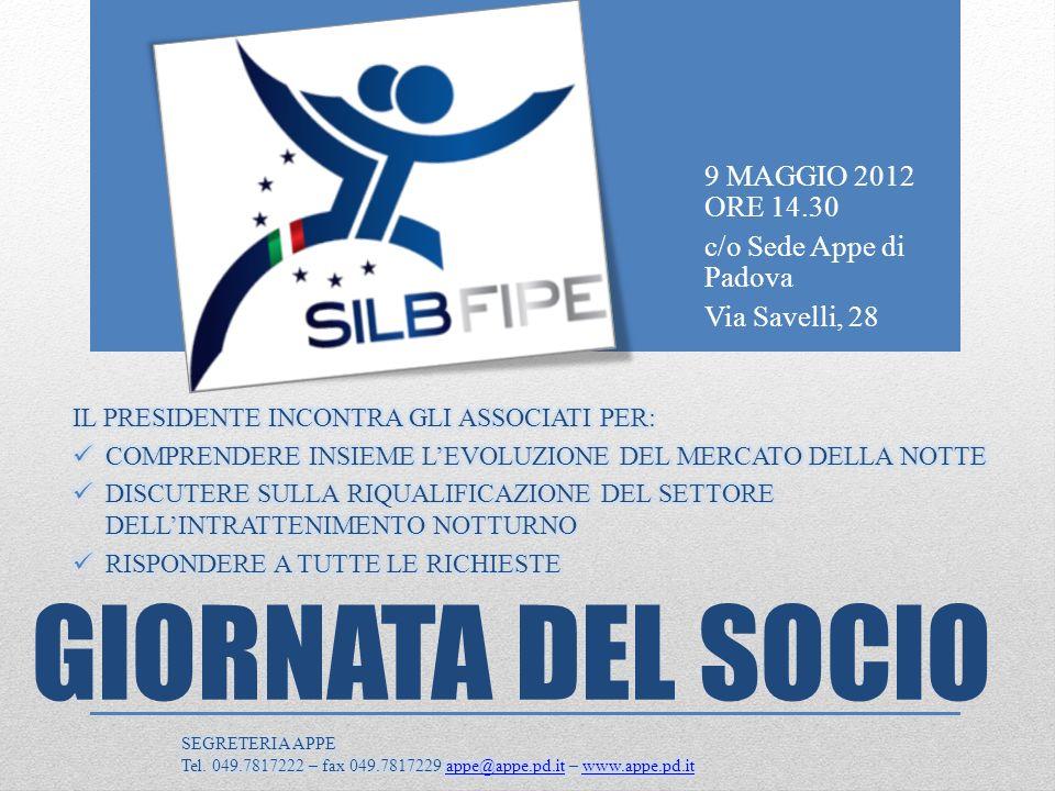 GIORNATA DEL SOCIO 9 MAGGIO 2012 ORE 14.30 c/o Sede Appe di Padova Via Savelli, 28