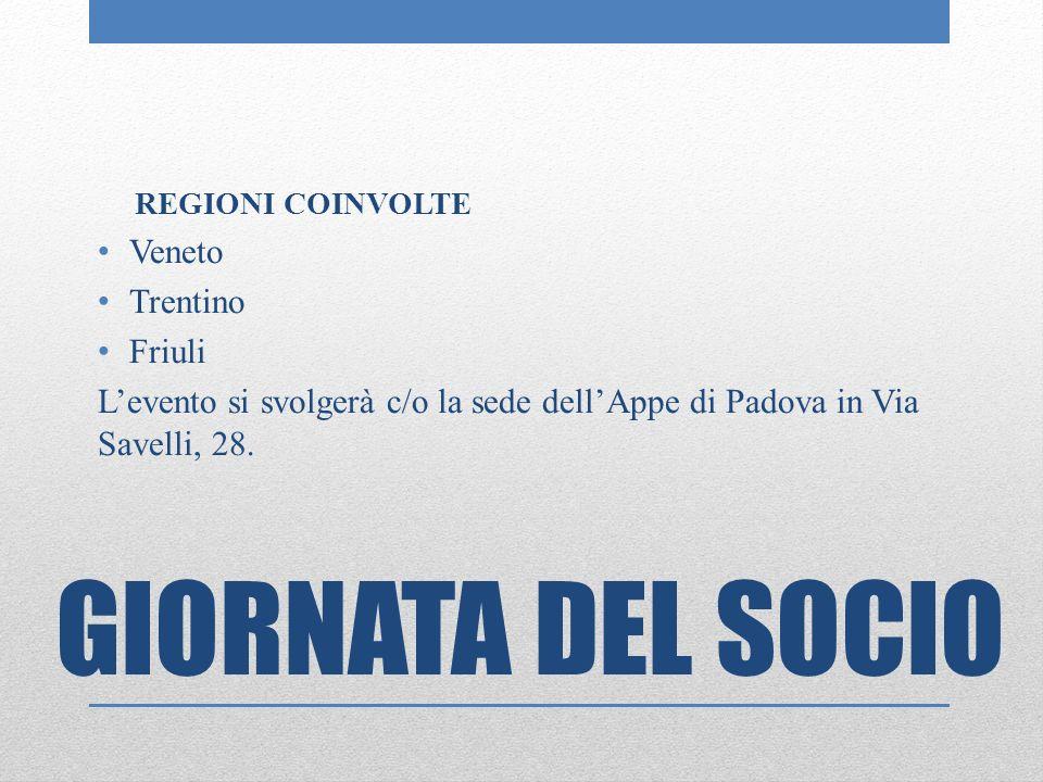 REGIONI COINVOLTE Veneto Trentino Friuli Levento si svolgerà c/o la sede dellAppe di Padova in Via Savelli, 28.
