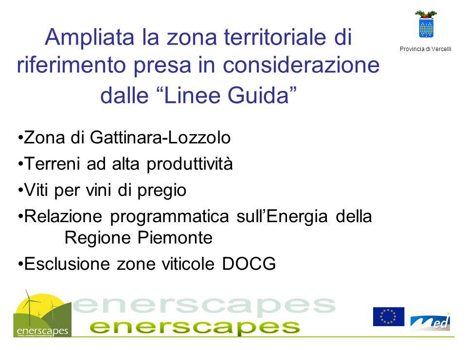 Provincia di Vercelli Ampliata la zona territoriale di riferimento presa in considerazione dalle Linee Guida Zona di Gattinara-Lozzolo Terreni ad alta
