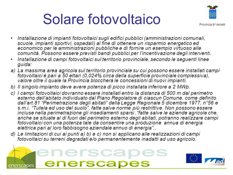 Provincia di Vercelli Solare fotovoltaico Installazione di impianti fotovoltaici sugli edifici pubblici (amministrazioni comunali, scuole, impianti sp