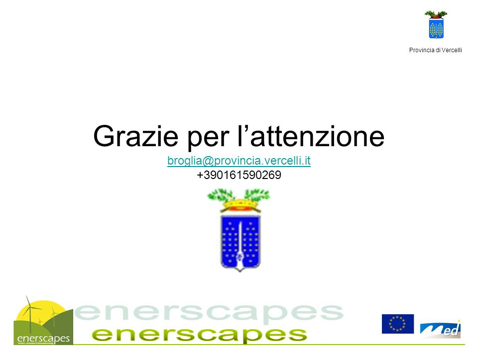 Provincia di Vercelli Grazie per lattenzione broglia@provincia.vercelli.it +390161590269 broglia@provincia.vercelli.it