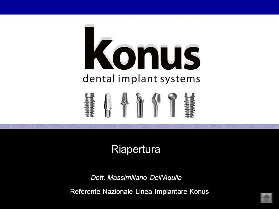 Dott. Massimiliano DellAquila Referente Nazionale Linea Implantare Konus Riapertura