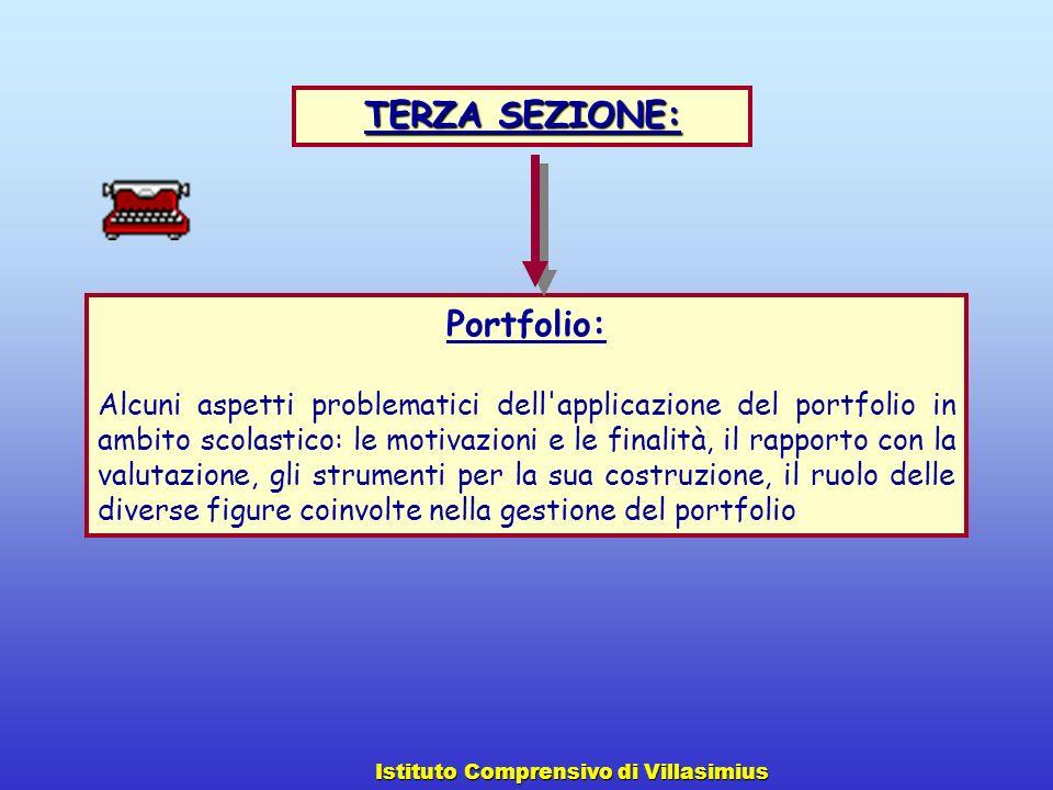 Portfolio: Alcuni aspetti problematici dell'applicazione del portfolio in ambito scolastico: le motivazioni e le finalità, il rapporto con la valutazi
