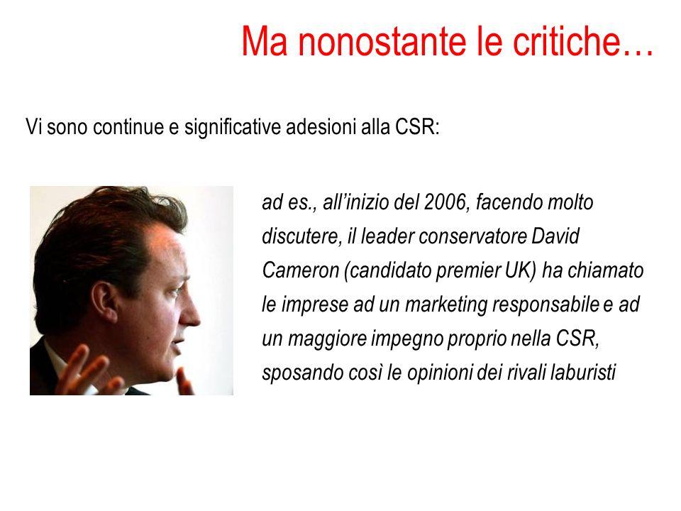 Ma nonostante le critiche… Vi sono continue e significative adesioni alla CSR: ad es., allinizio del 2006, facendo molto discutere, il leader conserva