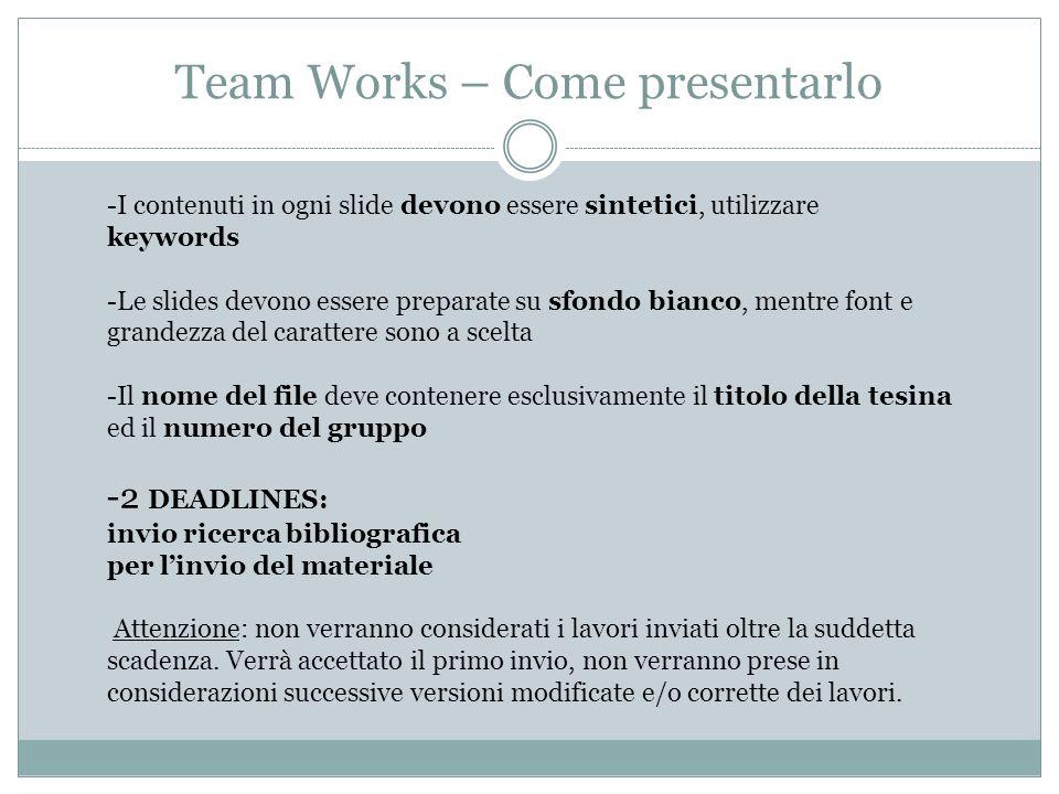 -I contenuti in ogni slide devono essere sintetici, utilizzare keywords -Le slides devono essere preparate su sfondo bianco, mentre font e grandezza d