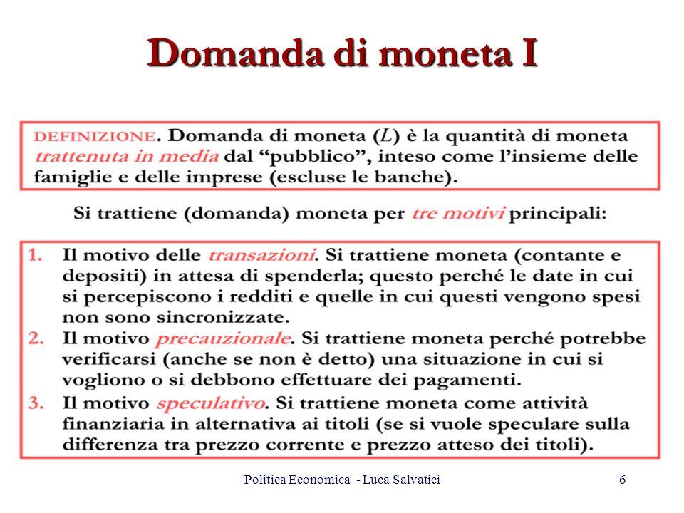 Domanda di moneta I 6Politica Economica - Luca Salvatici