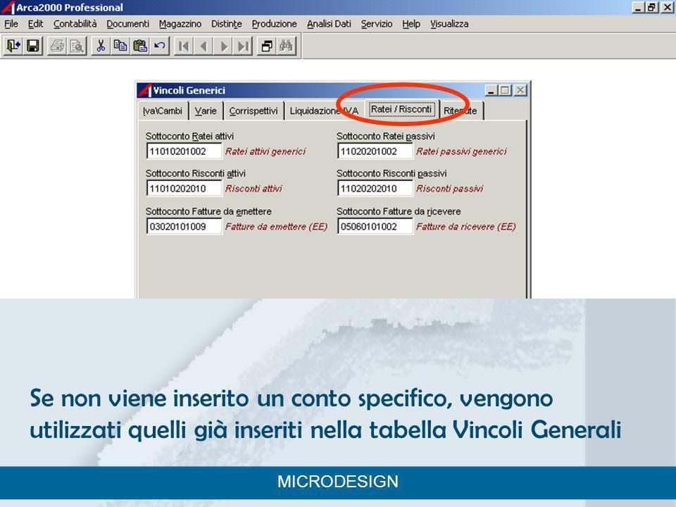 Se non viene inserito un conto specifico, vengono utilizzati quelli già inseriti nella tabella Vincoli Generali MICRODESIGN