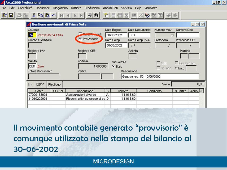 Il movimento contabile generato provvisorio è comunque utilizzato nella stampa del bilancio al 30-06-2002 MICRODESIGN