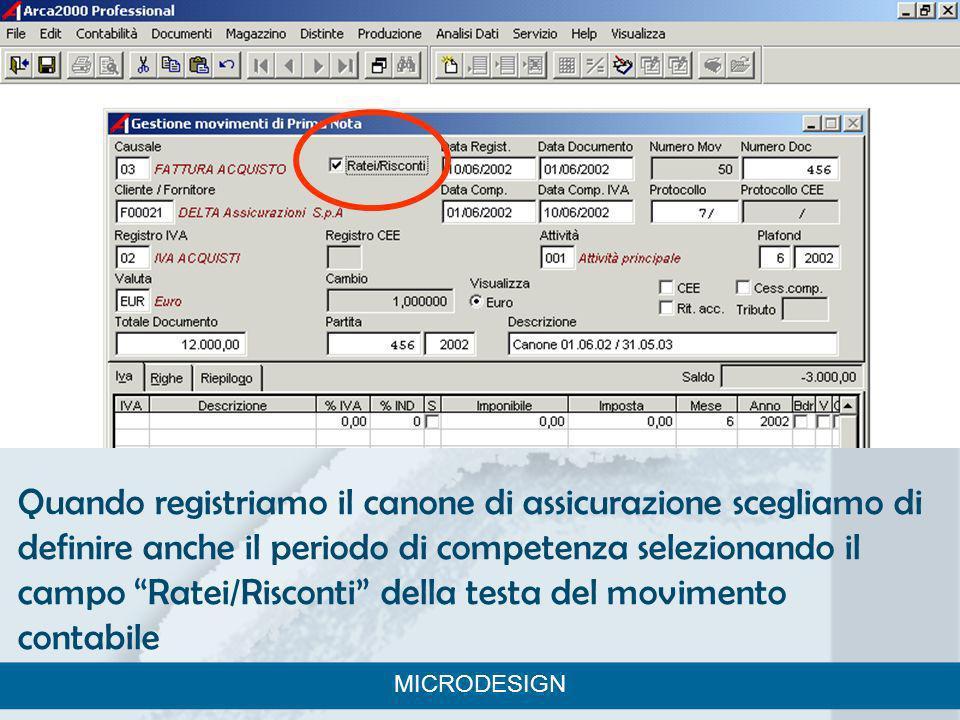 Quando registriamo il canone di assicurazione scegliamo di definire anche il periodo di competenza selezionando il campo Ratei/Risconti della testa de